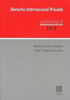 Derecho internacional privado / Alfonso-Luis Calvo Caravaca, Javier Carrascosa González.    16ª ed.    Comares, 2016