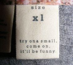 funny clothing tag try on a small it'll be funny