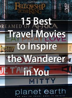 Best travel movies to feed your wanderlust.