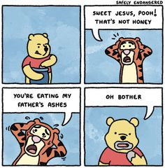 Pooh acts like it's such a minor inconvenience.