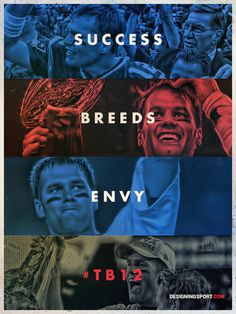 "Tom Brady, New England Patriots — ""Success Breeds Envy"""