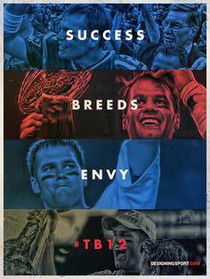 """Tom Brady, New England Patriots —""""Success Breeds Envy"""""""