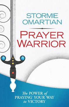 Prayer Warrior – By Stormie Omartian