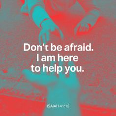 Isaias (Isaiah) 41:13 For I am the Lord thy God, who take thee by the hand, and say to thee: Fear not, I have helped thee. | Douay-Rheims Challoner Revision 1752 (DRC1752) | Download The Bible App Now Marketing Online, Marketing Digital, Bible Verses Quotes, Bible Scriptures, Good News, Facing Fear, Isaiah 41, Bible Isaiah, New American Standard Bible