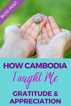 How Cambodia Taught Me Gratitude & Appreciation - Screw The Cubicle Change Leadership, Career Change, Starting School, Quitting Your Job, Starting Your Own Business, Cubicle, Simple Things, Cambodia, Business Tips