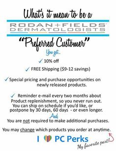 What are you waiting for?  There's no time like the present to start taking care of your skin.  With all of the benefits of being a Preferred Customer AND a 60 day guarantee you have no excuse!  Message me!