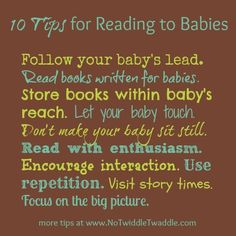Reading to Babies {10 real-life tips}: See http://www.notwiddletwaddle.com/2013/04/reading-to-babies-10-tips.html for the full list of tips!