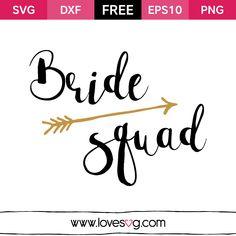 *** FREE SVG CUT FILE for Cricut, Silhouette and more *** Brides squad