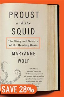 Proust And The Squid: The Story and Science of the Reading Brain Book by Maryanne Wolf | Trade Paperback | chapters.indigo.ca