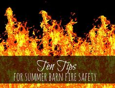 Oak Hill Homestead: Ten Tips for Summer Barn Fire Safety
