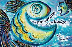 Des poissons et des bulles - Édith Bourget