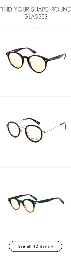"""""""FIND YOUR SHAPE: ROUND GLASSES"""" by visiondirect ❤ liked on Polyvore featuring accessories, eyewear, sunglasses, opal brown, brown glasses, brown sunglasses, ray ban glasses, ray ban sunnies, lens glasses and eyeglasses"""