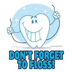 I am going to floss at least three times a week  for better gum and tooth health.