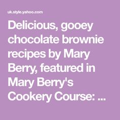 Delicious, gooey chocolate brownie recipes by Mary Berry, featured in Mary Berry& Cookery Course: A step-by-step guide masterclass in home cooking. Gooey Chocolate Brownie Recipe, Chocolate Brownies, Brownie Recipes, Chocolate Recipes, Mary Berry Cake Recipes, Biscuit Cake, Home Baking, English Food, Homemade Cookies