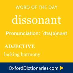 Word of the Day: dissonant #copywriting #grammar #spelling #oxforddictionaries www.writestuff.fi