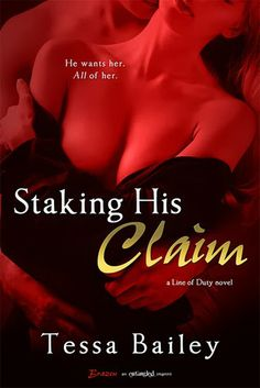Staking His Claim (Line of Duty #5) by Tessa Bailey