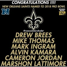 New Orleans Saints 2018 Pro Bowl Selections. Nfl Saints, Saints Memes, New Orleans Saints Football, All Saints Day, Best Football Team, Football Girls, Saints And Sinners, I Love America, Who Dat