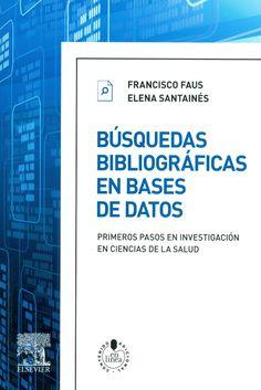 Búsquedas bibliográficas en bases de datos: primeros pasos en investigación en ciencias de la salud http://kmelot.biblioteca.udc.es/record=b1502491~S12*gag