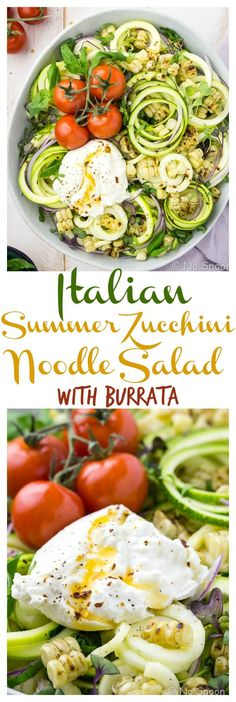 Crisp zucchini noodles tossed with silky Italian dressing and topped with charred corn, pungent red onions, juicy tomatoes, fresh basil and creamy burrata. This Italian Summer Zucchini Noodle Salad is the perfect side for BBQs and entertaining! Raw Food Recipes, Veggie Recipes, Italian Recipes, Salad Recipes, Vegetarian Recipes, Healthy Recipes, Jar Recipes, Zoodle Recipes, Freezer Recipes
