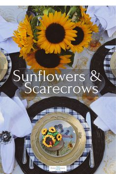 Sunflowers, Scarecrows and Sunflower Cupcakes celebrate the end of summer #tablesetting #tablescape #sunflowers #Maxcera #summer