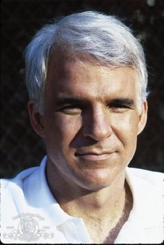 Steve Martin - makes my life so much richer! Love his humor, life lessons, movies, whatever he brings to us.