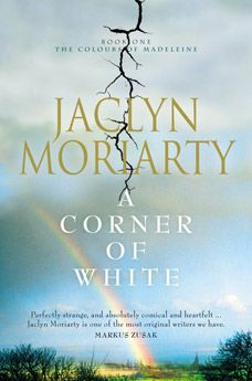 'Corner of White', by Jaclyn Moriarty.