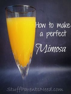 How the make the perfect mimosa. It's easy and delicious!