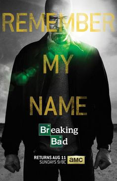 "Breaking Bad: ""Remember My Name"" (final season begins August 11)"