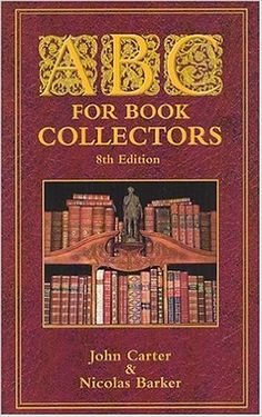 ABC for Book Collectors: John Carter, Nicolas Barker: 9781584561125: Amazon.com: Books