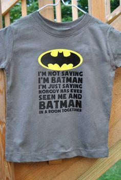 I'm not saying I'm Batman  Funny Tshirts  by SpoilMeRottenGifts, $12.00