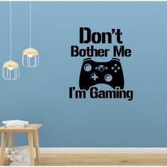 Don't Bother Me I'm Gaming Gamer Wall Sticker Boys Wall Stickers, Wall Stickers Quotes, Wall Decals, Personalized Wall Art, Britain, Colours, Display, Games, Cricut