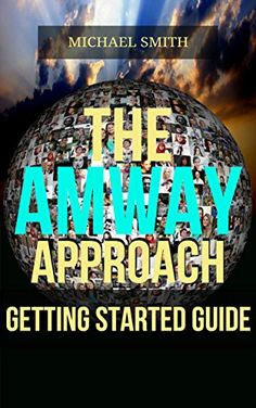 THE AMWAY APPROACH: A SUPPLEMENTAL GUIDE TO GETTING START... https://www.amazon.com/dp/B011B0JYZ4/ref=cm_sw_r_pi_dp_x_1RyrybH2KS421