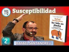 Rafael SantAndreu: Cómo ser menos susceptible y que las cosas no te afecten tanto - YouTube