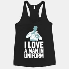 I Love A Man In Uniform (White Ink) | HUMAN