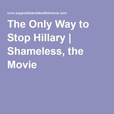 The Only Way to Stop Hillary | Shameless, the Movie