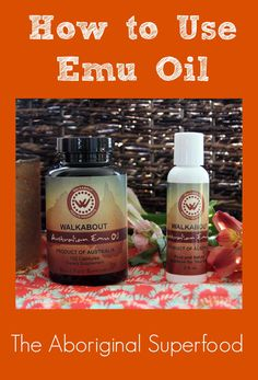 How to Use Emu Oil - the aboriginal superfood filled with vitamin K2.