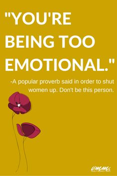 Being emotional and being logical are not mutually exclusive. But all too often, this line of thinking is used to shut women up when they could be making very valid statements. Click through to read for more insight on this topic.