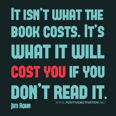 Motivational quote about reading, It's what it will cost you if you don't read it.