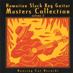 """Various Artists - """"Hawaiian Slack Key Guitar, Masters Collection, Vol.2"""". Dancing Cat Records, 1999. This collection contains some vocal tracks."""
