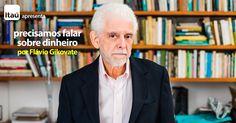 """Médico psiquiatra, psicoterapeuta e escritor, Flávio Gikovate explica por que falar sobre dinheiro é um """"tabu"""" para a maioria das pessoas"""