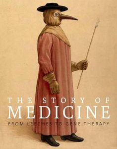 The Story of Medicine: From Leeches to Gene Therapy by Mary Dobson
