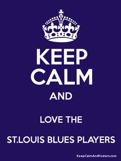 Keep Calm and. Keep Calm And Love, My Love, Team Building Quotes, Believe Quotes, Sports Fanatics, Keep Calm Quotes, St Louis Blues, Go Blue, Sport Quotes