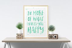 Do More Of What Makes You Happy Mint Typography by WellDressedWall