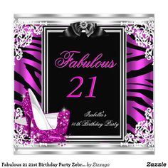 Fabulous 21 21st Birthday Party Zebra Hot Pink 2 Card Fabulous 21 21st Birthday Party. Zebra black White and Hot Pink Purple Magenta , Floral Silver With Pink High Heel Shoes. Silver White Lace frame. Party Party for women or a girl. Invitation Formal Use for any event invitation Customize to change or add details. All Occasions Fabulous Elegant Events for Women, Girls, Party Invites for all ages, just customize to the age you want! Affordable, Cheap but classy! Zizzago created this design…