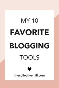My 10 Favorite Blogging Tools: When I was a new blogger, it took me so much time and research to figure out the best software, plugins, and platforms to use for my blog. I didn't know who should host my blog, how to manage my social media accounts, or the best way to optimize my blog for search engines. So to make your life a little easier, I put together a list of my 10 favorite blogging tools. Click on the pin to find out what they are. TheCollectiveMill.com