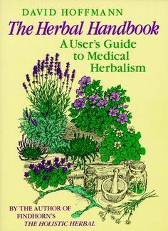 The Herbal Handbook: A User's Guide to Medical Herbalism ...