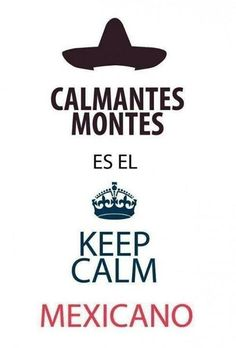 "Mexican style of ""Keep Calm and Carry on"""