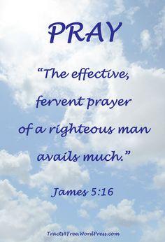 Fervent Prayer, James 5, Christian Posters, Motivational Posters, Bible Verses, Religion, Prayers, Encouragement