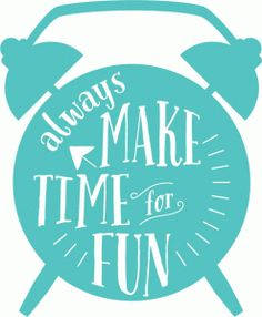 Silhouette Online Store| Design #65997: always make time for fun from Echo Park