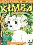 Kimba the White Lion-I loved watching this when I was a kid. I could only see it on a channel out of Washington DC when I went to visit my grandma.